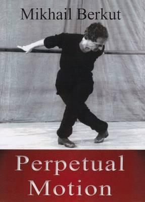 Perpetual Motion by Mikhail Berkut