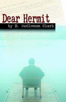 Dear Hermit by B McClenon Clark