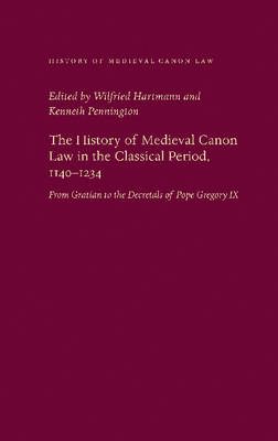 The History of Medieval Canon Law in the Classical Period, 1140-1234 by Wilfried Hartmann