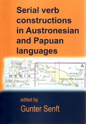 Serial Verb Constructions in Austronesian and Papuan Languages by Gunter Senft