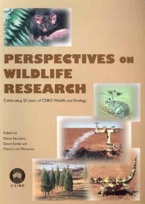 Perspectives on Wildlife Research: Celebrating 50 Years of CSIRO Wildlife and Ecology: Celebrating 50 Years of CSIRO Wildlife and Ecology by David Spratt
