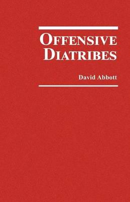 Offensive Diatribes by David Abbott