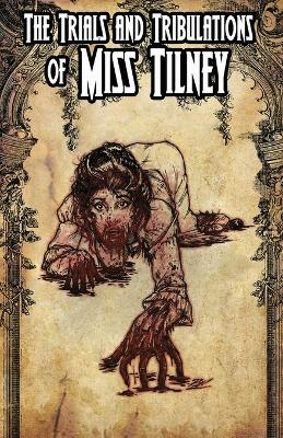 The Trials and Tribulations of Miss Tilney Issue 3 by David Doub