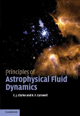Principles of Astrophysical Fluid Dynamics by Cathie J. Clarke