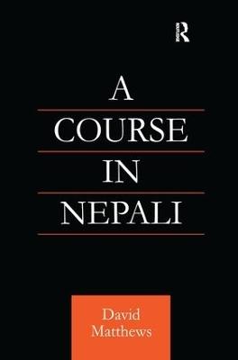 A Course in Nepali by David Matthews