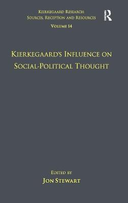 Kierkegaard's Influence on Social-Political Thought  Volume 14 by Jon Stewart