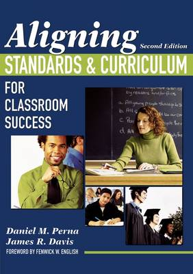 Aligning Standards and Curriculum for Classroom Success by Daniel Perna