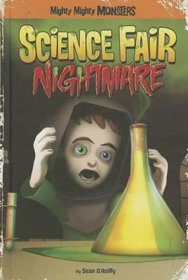 Science Fair Nightmare by Sean O'Reilly