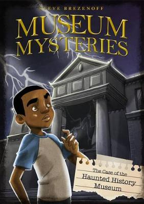 Case of the Haunted History Museum book