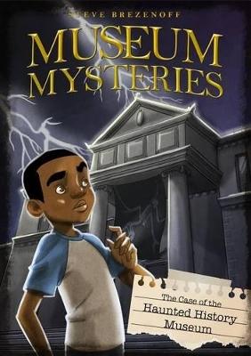 Case of the Haunted History Museum by ,Steve Brezenoff