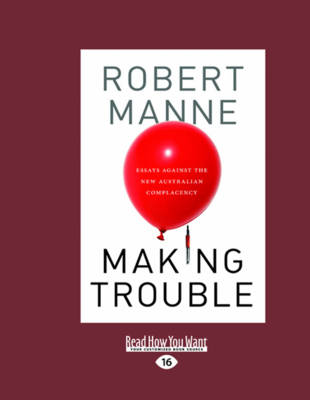 Making Trouble by Robert Manne