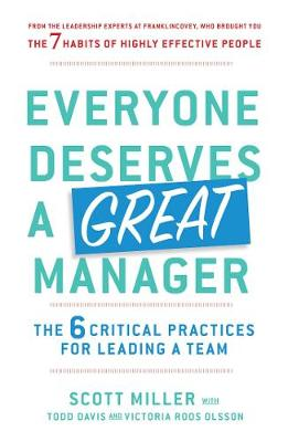 Everyone Deserves a Great Manager: The 6 Critical Practices for Leading a Team book