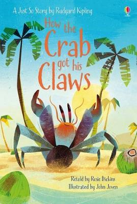 How the Crab Got His Claws by Rosie Dickins