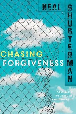 Chasing Forgiveness by Neal Shusterman