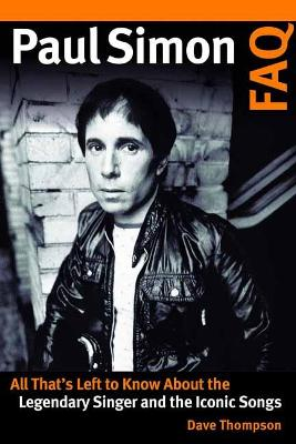 Paul Simon FAQ: All That's Left to Know About the Legendary Singer and the Iconic Songs book