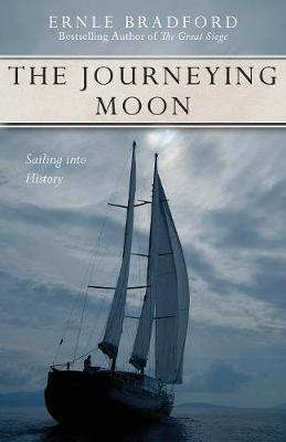 Journeying Moon by Ernle Bradford