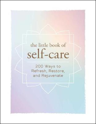 The Little Book of Self-Care by Adams Media