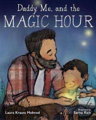 Daddy, Me, and the Magic Hour by Laura Krauss Melmed