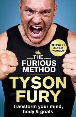 The Furious Method: The Sunday Times bestselling guide to a healthier body & mind by Tyson Fury