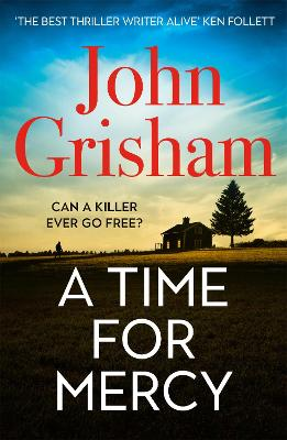 A Time for Mercy: John Grisham's Latest No. 1 Bestseller by John Grisham
