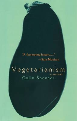 Vegetarianism by Colin Spencer