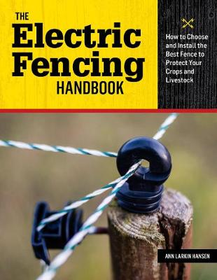 The Electric Fencing Handbook by Ann Larkin Hansen
