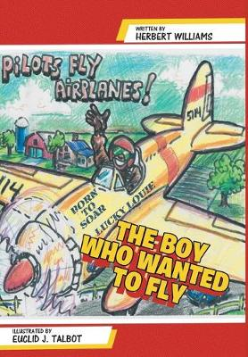 The Boy Who Wanted to Fly by Herbert Williams