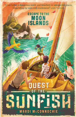 Escape to the Moon Islands: Quest of the Sunfish 1 by Mardi McConnochie
