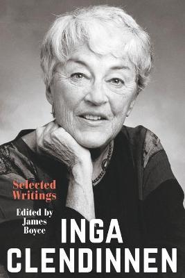 Inga Clendinnen: Selected Writings book