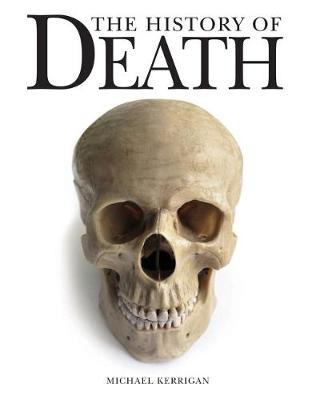 The History of Death by Michael Kerrigan