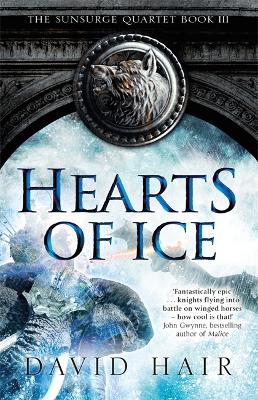 Hearts of Ice: The Sunsurge Quartet Book 3 by David Hair