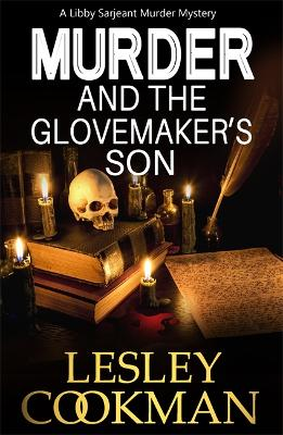 Murder and the Glovemaker's Son: A Libby Sarjeant Murder Mystery by Lesley Cookman