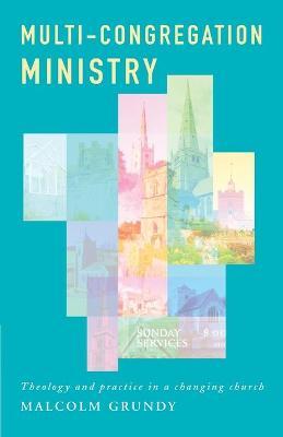 Multi-Congregation Ministry by Malcolm Grundy