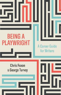 Being a Playwright by Chris Foxon