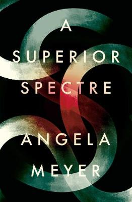 Superior Spectre by Angela Meyer