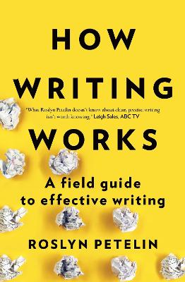 How Writing Works by Roslyn Petelin