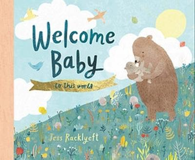 Welcome, Baby, to This World! book