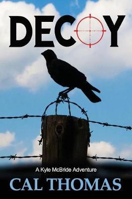 Decoy: A Kyle McBride Adventure by Cal Thomas