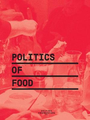 Politics of Food by Dani Burrows
