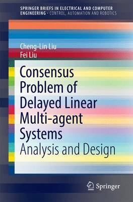 Consensus Problem of Delayed Linear Multi-agent Systems by Cheng-Lin Liu