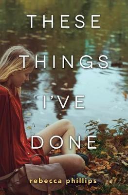 These Things I've Done by Dr. Rebecca Phillips