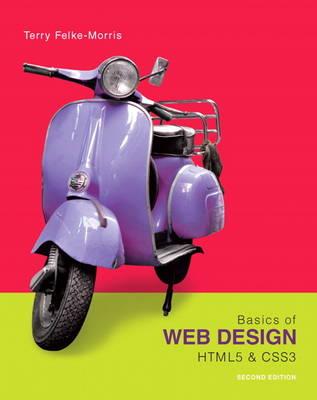 Basics of Web Design by Terry Felke-Morris