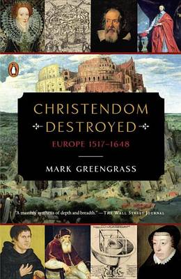 Christendom Destroyed by Mark Greengrass