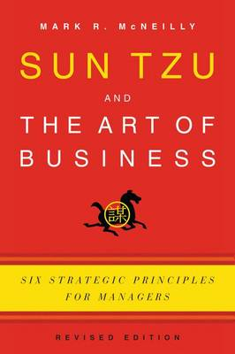 Sun Tzu and the Art of Business by Mark R. McNeilly