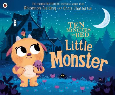 Ten Minutes to Bed: Little Monster by Chris Chatterton