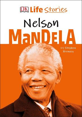 DK Life Stories Nelson Mandela by Stephen Krensky