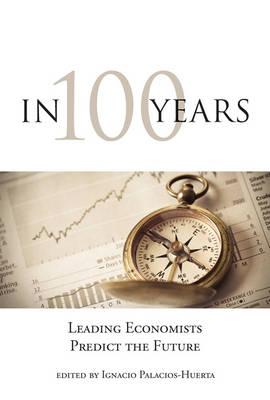 In 100 Years by Ignacio Palacios-Huerta