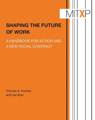 Shaping the Future of Work by Thomas A. Kochan
