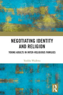 Negotiating Identity and Religion: Young Adults in Inter-religious Families book