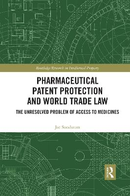 Pharmaceutical Patent Protection and World Trade Law: The Unresolved Problem of Access to Medicines by Jae Sundaram